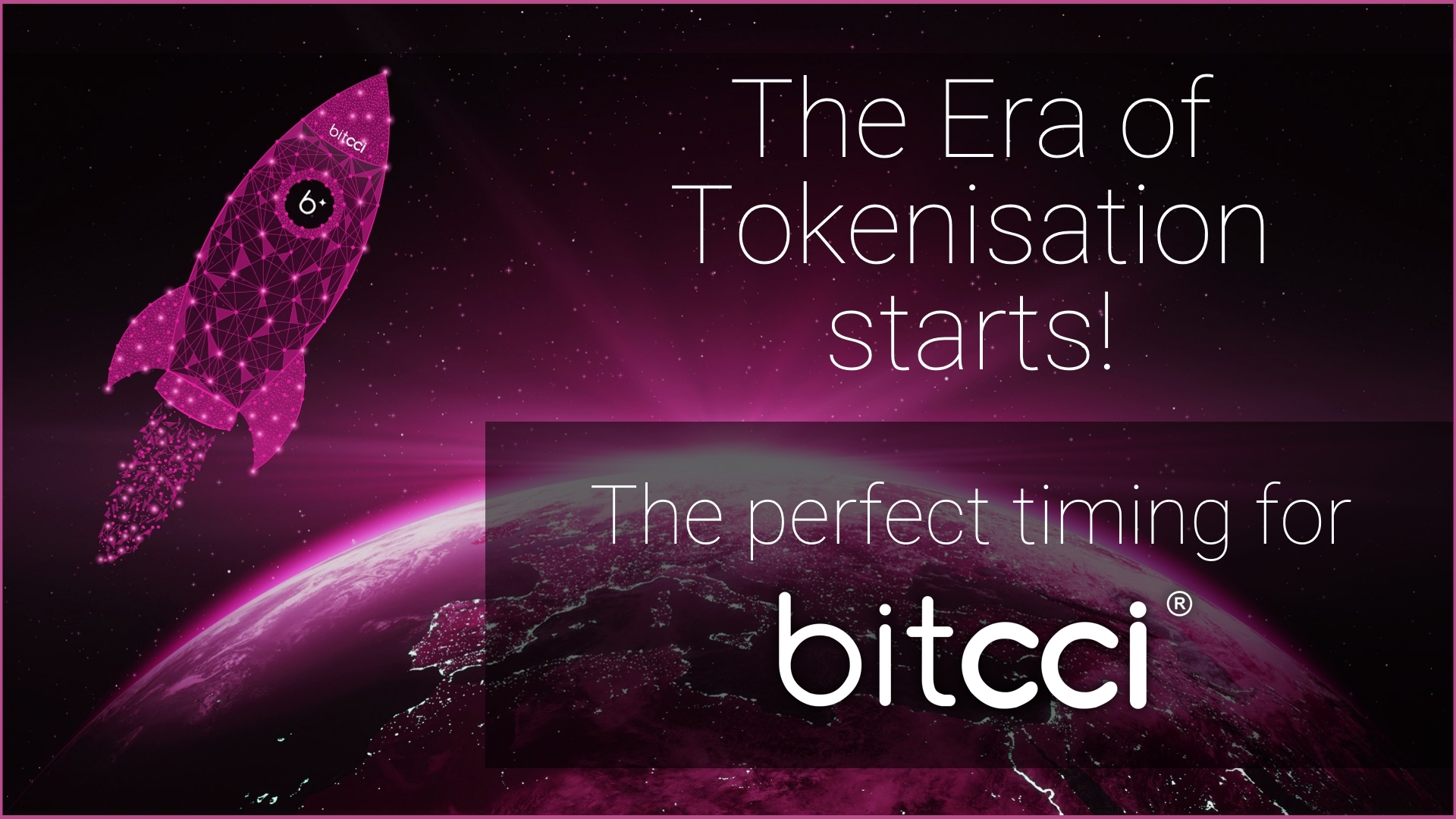 The Era of Tokenisation starts. The perfect timing for bitcci.